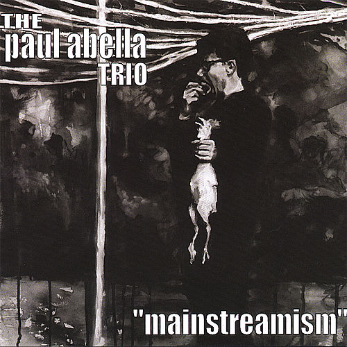 Play & Download Mainstreamism by Paul Abella | Napster