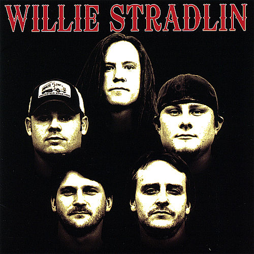 Play & Download Willie Stradlin by Willie Stradlin | Napster