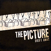 Drift Away by The Picture