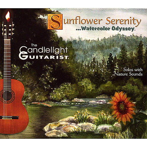 Sunflower Serenity ...Watercolor Odyssey (Solos With Nature Sounds) by The Candlelight Guitarist