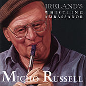 Ireland's Whistling Ambassador by Micho Russell
