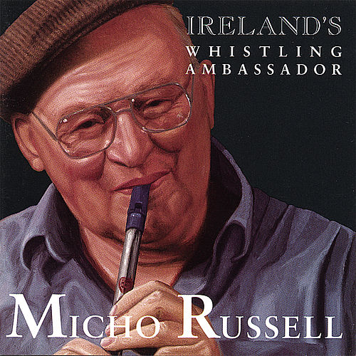Play & Download Ireland's Whistling Ambassador by Micho Russell | Napster