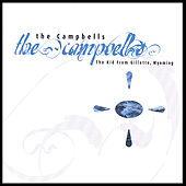 Play & Download The Kid From Gillette, Wyoming by The Campbells | Napster