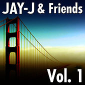 Play & Download Jay-J & Friends Vol. 1 by Jay-J | Napster