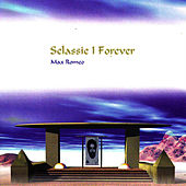 Selassie I Forever by Max Romeo