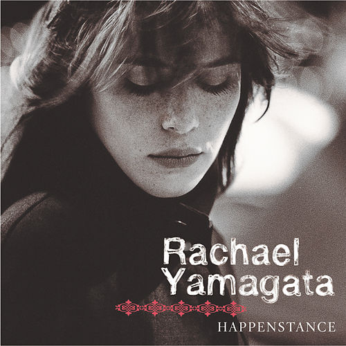 Happenstance (Deluxe Version) by Rachael Yamagata