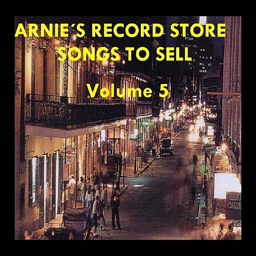 Play & Download Arnie's Record Store - Songs To Sell Volume 5 by Various Artists | Napster