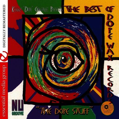 Dope Stuff, Dope Wax Records by Kenny 'Dope' Gonzalez