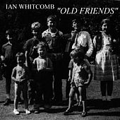 Play & Download Old Friends by Ian Whitcomb | Napster