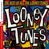 The Best Of All The Looney Tunes by Looney Tunes