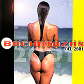 Play & Download Bachatazos Del 2001 - 13 Hits Calientes by Various Artists | Napster
