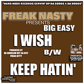 Play & Download I Wish - Keep Hatin' by Freak Nasty | Napster