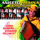 Play & Download Como Simpre... Echando Pa'Lante by Aniceto Molina | Napster