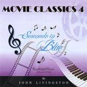 Movie Classics 4 - Serenade In Blue by John Livingston