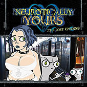 Play & Download Neurotically Yours : The Lost Episodes by Foamy The Squirrel | Napster