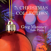 Play & Download A Christmas Collection by Greg Maroney | Napster