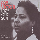 Play & Download Lazy Old Sun (Live/Life in the Low Lands) by Fay Victor | Napster
