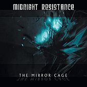 Play & Download The Mirror Cage by Midnight Resistance | Napster