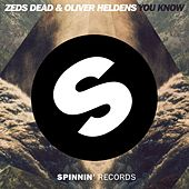 Play & Download You Know by Zeds Dead | Napster