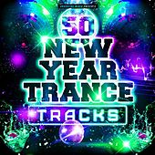 50 New Year Trance Tracks by Various Artists