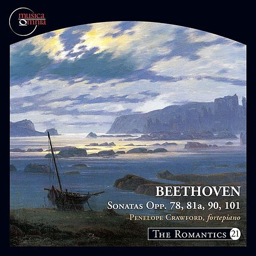The Romantics, Vol. 21: Beethoven Piano Sonatas, Opp. 78, 81a, 90 & 101 von Penelope Crawford