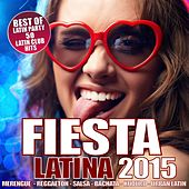 FIESTA LATINA 2015 - 50 LATIN CLUB HITS - 50 BEST PARTY HITS (Merengue, Reggaeton, Salsa, Bachata, Kuduro, Cubaton, Dembow, Urban Latin, Latin Fitness) by Various Artists
