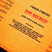 Play & Download Top Secret! by Chris Cortez | Napster