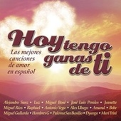 Play & Download Hoy tengo ganas de ti by Various Artists | Napster
