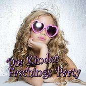 Die Kinder Faschings Party by Various Artists