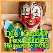 Die Kinder Faschings Hitparade 2015 by Various Artists