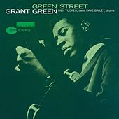Play & Download Green Street by Grant Green | Napster