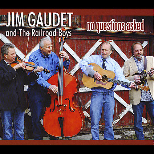 Play & Download No Questions Asked by Jim Gaudet and the Railroad Boys | Napster