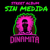 Sin Medida by Dinamita