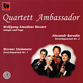 Play & Download Mozart: Adagio and Fugue in C Minor, K. 546 - Borodin: String Quartet No. 2 in D Major - Steinmetz: String Quartet No. 1 by Quartett Amassador | Napster
