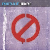 Play & Download Unfriend by Endless Blue | Napster