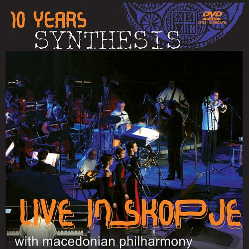Play & Download Live in Skopje with Macedonian Philharmony by Synthesis | Napster