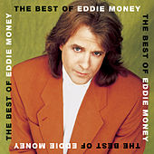 Play & Download The Best Of Eddie Money by Eddie Money | Napster