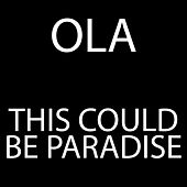 Play & Download This Could Be Paradise by Ola | Napster