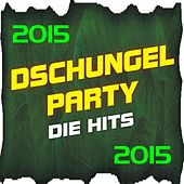 Play & Download Dschungel Party! Die Hits 2015 by Various Artists | Napster