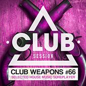 Play & Download Club Session Pres. Club Weapons No. 66 by Various Artists | Napster