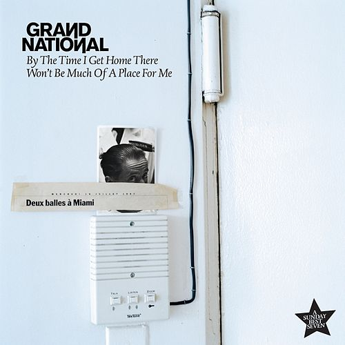 Play & Download By the Time I Get Home There Won't Be Much of a Place for Me by Grand National | Napster