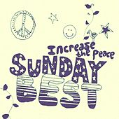 Play & Download Sunday Best Sampler, Vol. 4: Increase the Peace by Various Artists | Napster