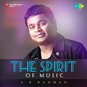 The Spirit of Music - A. R. Rahman by Various Artists