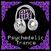 Play & Download ClubLife - Psychedelic Trance by Various Artists | Napster