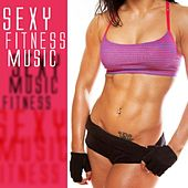 Sexy Fitness Music by Various Artists