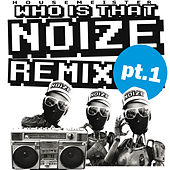 Who Is That Noize Remix, Pt. 1 by Housemeister