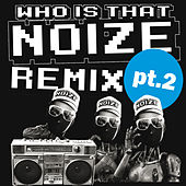 Who Is That Noize Remix, Pt. 2 by Housemeister