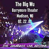 Play & Download 02/22/02 - Barrymore Theater - Madison, WI by The Big Wu | Napster