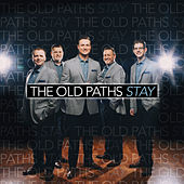 Play & Download Stay by The Old Paths | Napster
