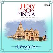 Holy Places of India - Prayer, Faith, Bliss (Dwarka Temple) by Various Artists
